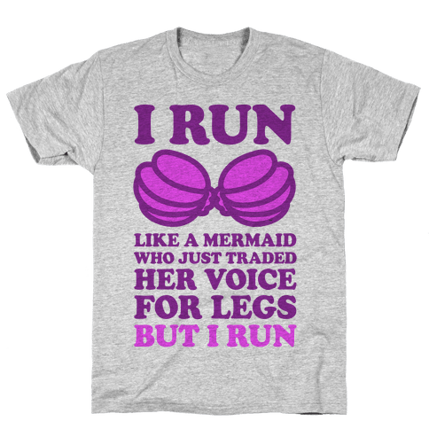I Run Like A Mermaid Mens/Unisex T-Shirt