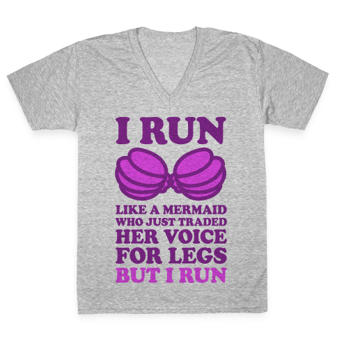 I Run Like A Mermaid V-Neck Tee Shirt