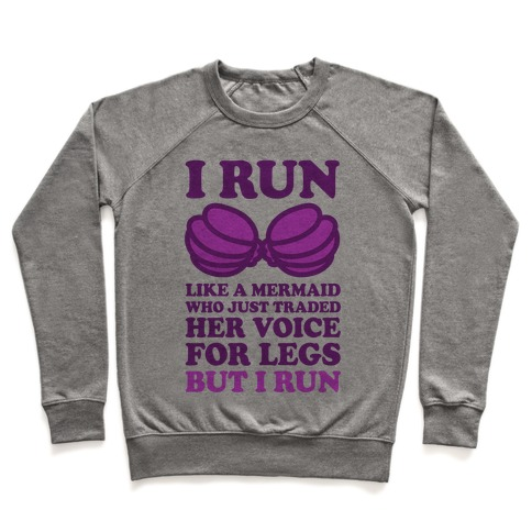 I Run Like A Mermaid Pullover