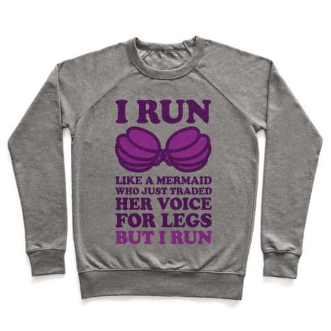 I Run Like A Mermaid Pullover
