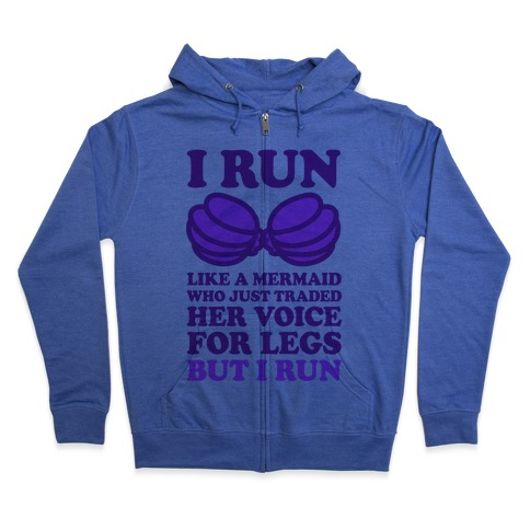 I Run Like A Mermaid Zip Hoodie