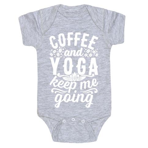 Coffee And Yoga Keep Me Going Baby Onesy