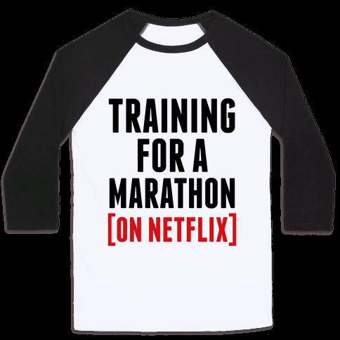 Training for a Marathon (On Netflix) Baseball Tee