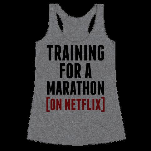 Training for a Marathon (On Netflix) Racerback Tank Top