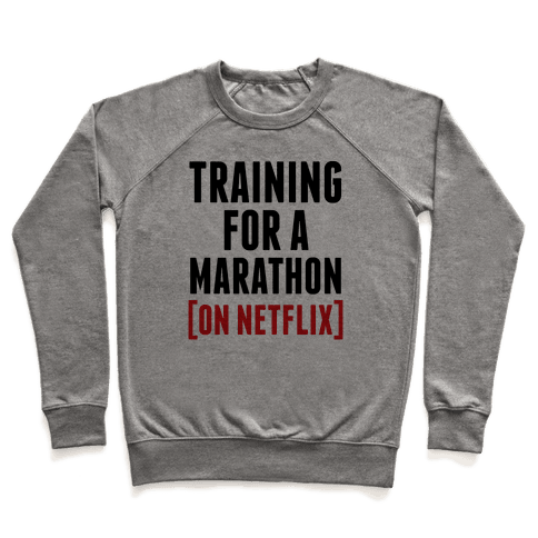 Training for a Marathon (On Netflix) Pullover