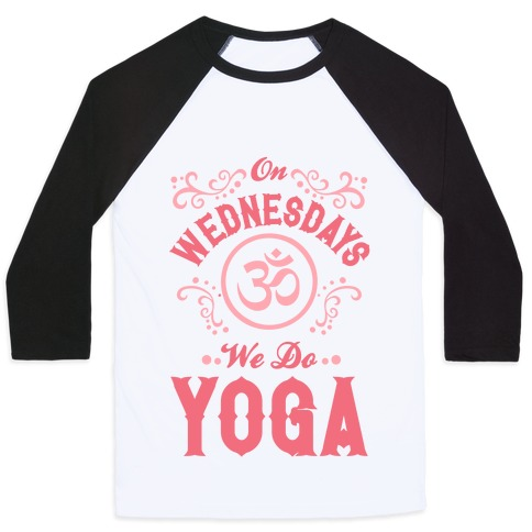 On Wednesday We Do Yoga Baseball Tee