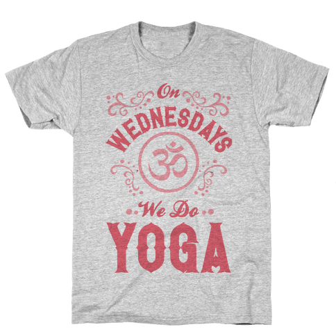 On Wednesday We Do Yoga Mens T-Shirt