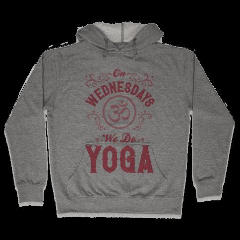 On Wednesday We Do Yoga Hooded Sweatshirt