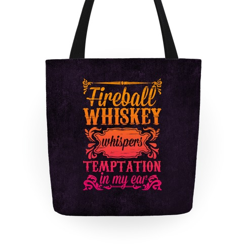Whiskey Whispers Temptation In My Ear Tote