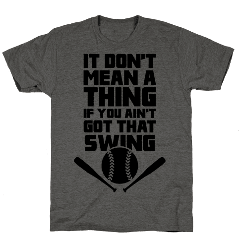 It Don't Mean A Thing If You Ain't Got That Swing