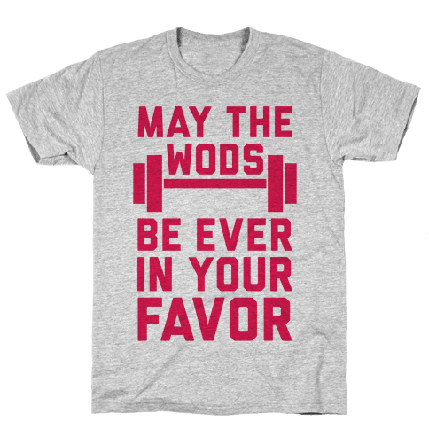 May The WODs Be Ever In Your Favor Mens T-Shirt
