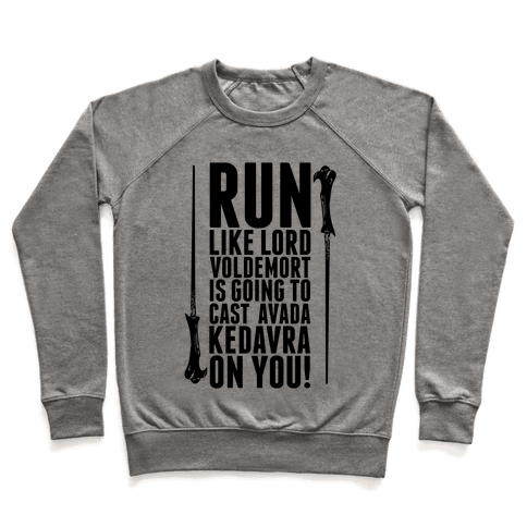Run Like Lord Voldemort is Going to Cast Avada Kedavra! Pullover