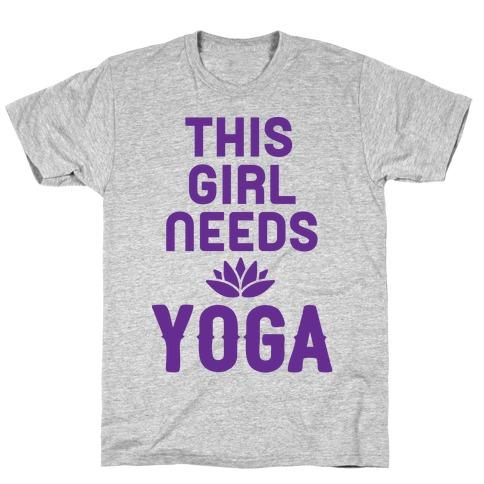 This Girl Needs Yoga T-Shirt