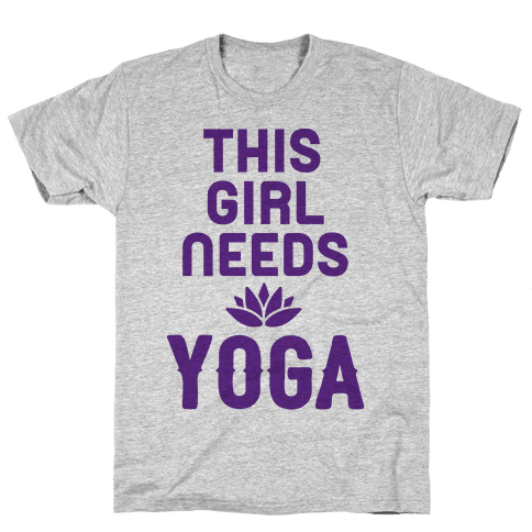 This Girl Needs Yoga Mens T-Shirt