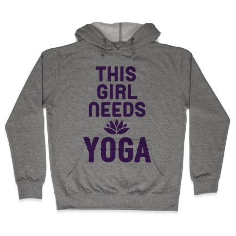 This Girl Needs Yoga Hooded Sweatshirt
