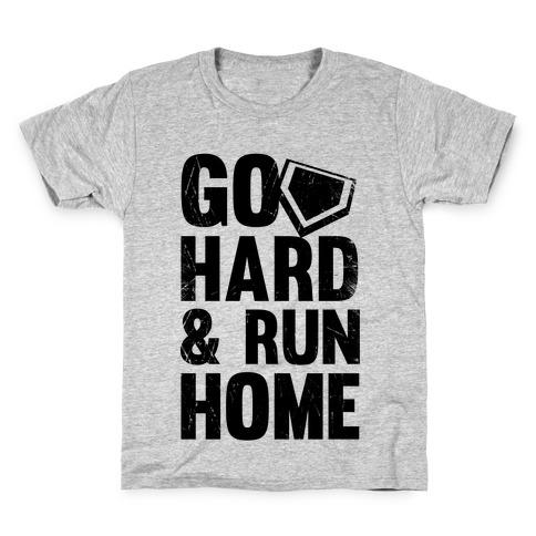 Go Hard & Run Home Kids T-Shirt