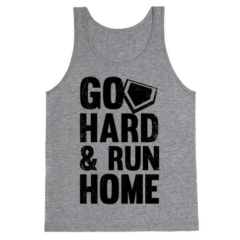 Go Hard & Run Home Tank Top