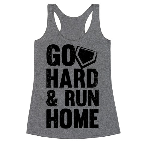 Go Hard & Run Home Racerback Tank Top