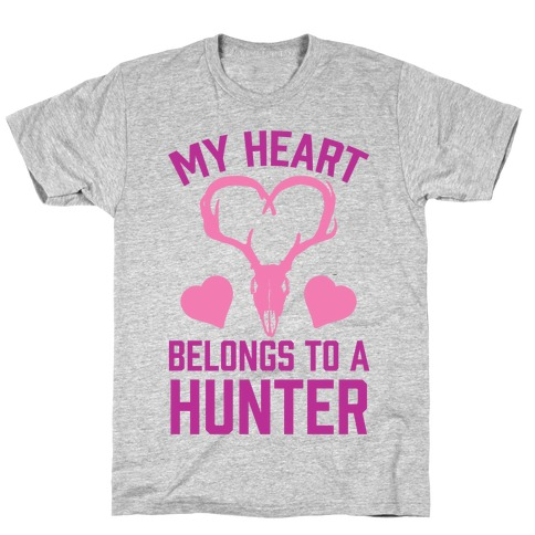 My Heart Belongs To A Hunter T-Shirt