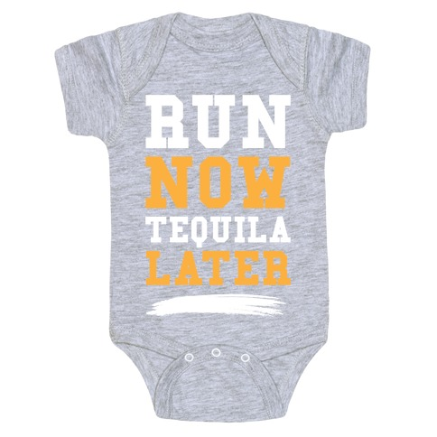 Run Now Tequila Later Baby Onesy