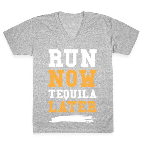 Run Now Tequila Later V-Neck Tee Shirt