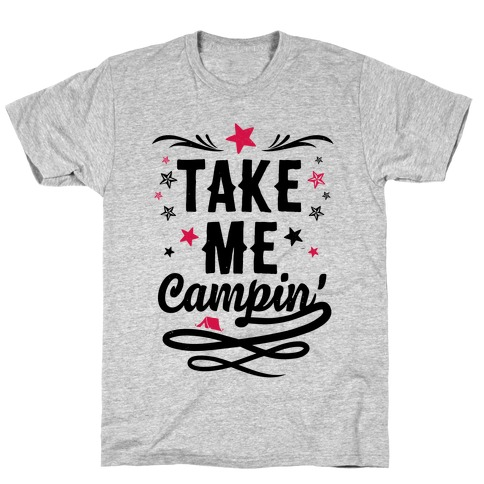 Take Me Campin' T-Shirt