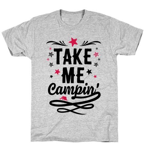 Take Me Campin' T-Shirt