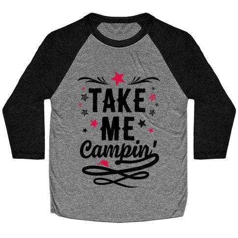 Take Me Campin' Baseball Tee
