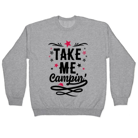 Take Me Campin' Pullover