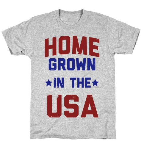 Home Grown In The USA Mens/Unisex T-Shirt