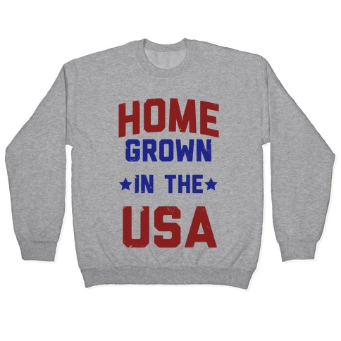 Home Grown In The USA Pullover