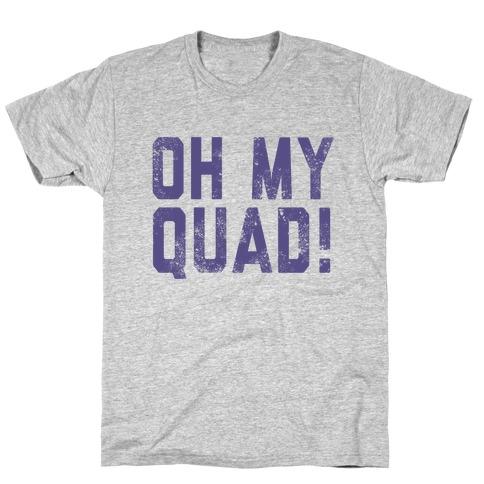 Oh My Quad T-Shirt