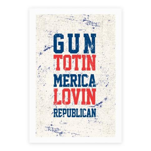Gun Totin Merica Lovin Republican Poster