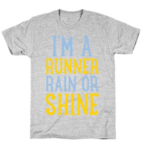 I'm A Runner, Rain Or Shine Mens/Unisex T-Shirt