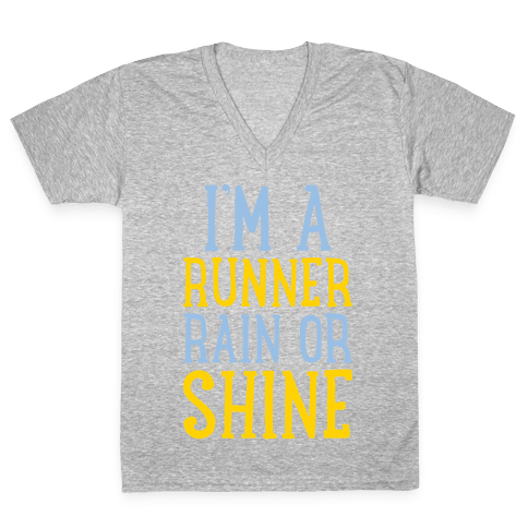 I'm A Runner, Rain Or Shine V-Neck Tee Shirt