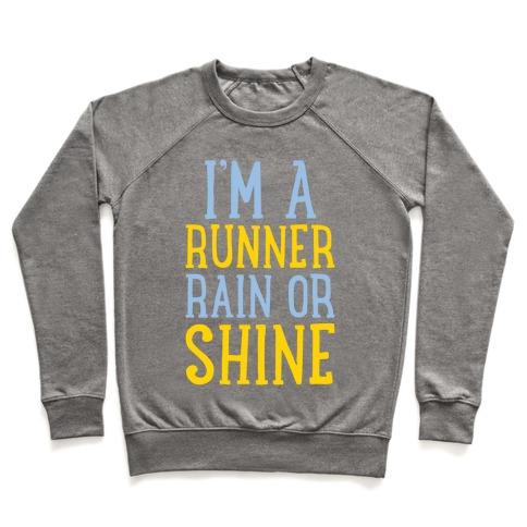 I'm A Runner, Rain Or Shine Pullover