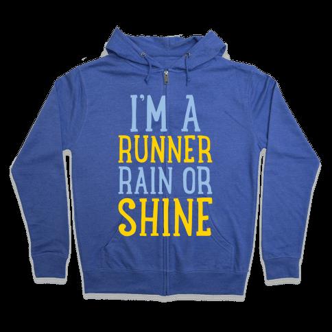 I'm A Runner, Rain Or Shine Zip Hoodie