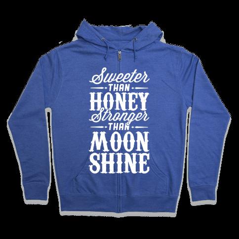 Sweeter Than Honey, Stronger Than Moonshine Zip Hoodie