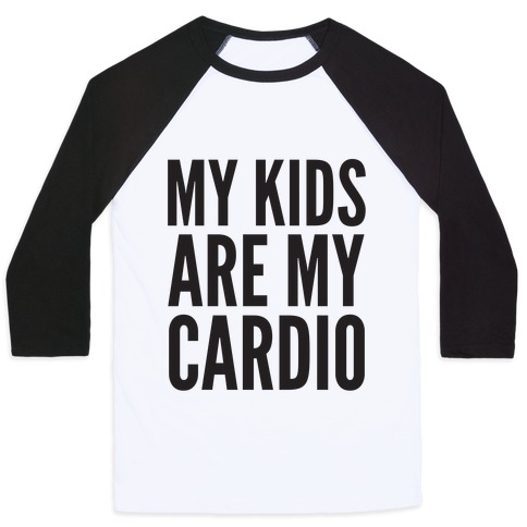 My Kids Are My Cardio Baseball Tee