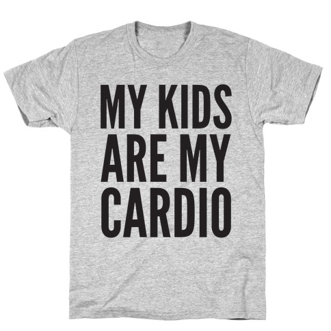 My Kids Are My Cardio T-Shirt