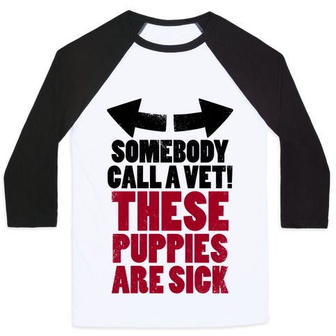 Somebody Call a Vet, These Puppies Are Sick! (Tank) Baseball Tee