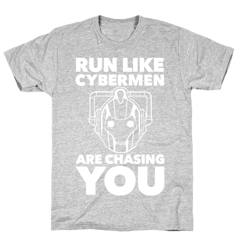 Run Like Cybermen Are Chasing You Mens T-Shirt