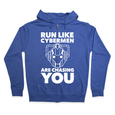 Run Like Cybermen Are Chasing You Zip Hoodie