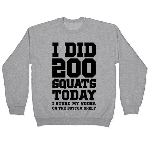 I Did 200 Squats Today Vodka Pullover