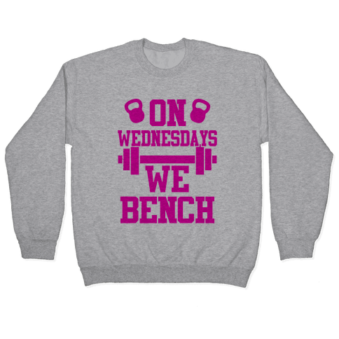 On Wednesdays We Bench Pullover