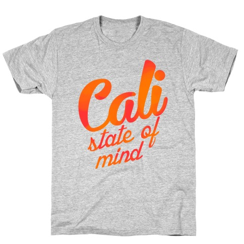 Cali State of Mind Mens T-Shirt
