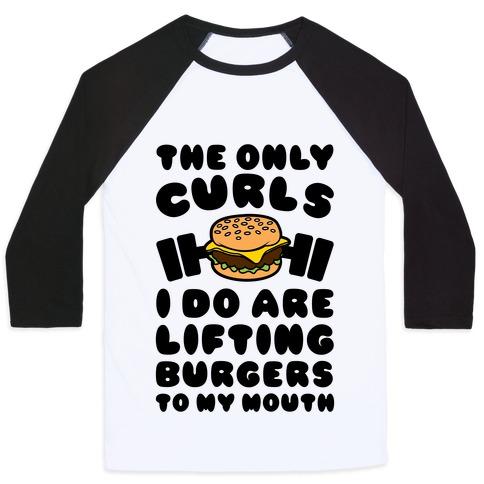 I Lift Burgers Baseball Tee