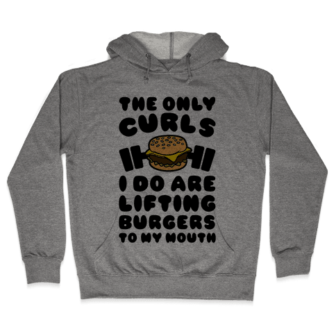 I Lift Burgers Hooded Sweatshirt