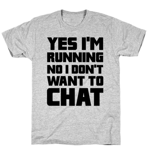 Yes I'm Running T-Shirt