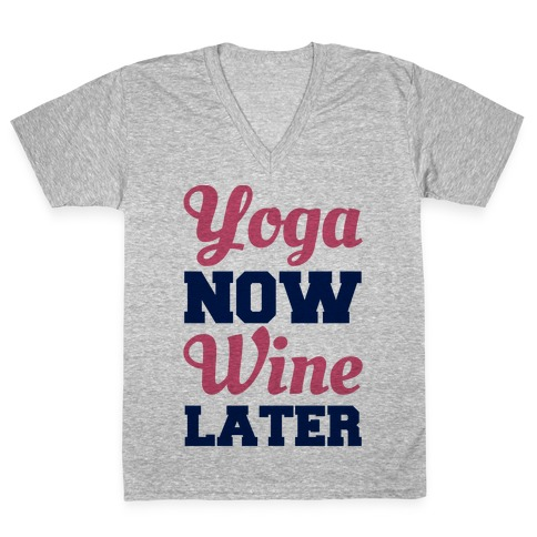 Yoga Now Wine Later V-Neck Tee Shirt